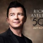 "TTBA Album of the Month: Rick Astley ""50"""